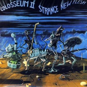 Colosseum II - Strange New Flesh (1976)